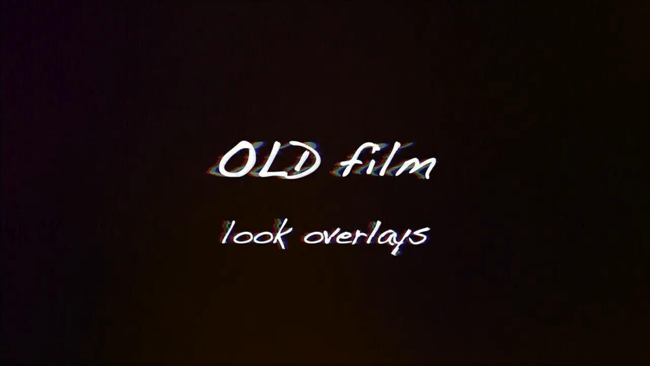 fcpx插件 影片添加老旧电影胶片效果预设 Old Film Look Overlays